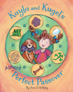 Kayla and Kugel's Almost Perfect Passover (Apples & Honey Press)