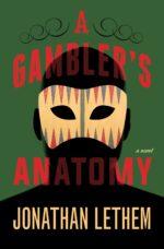 gamblers-anatomy_lethem